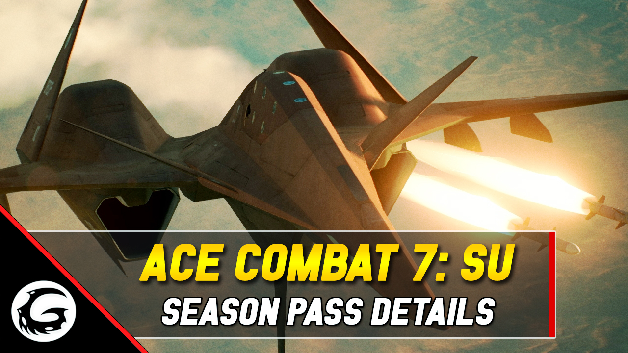 New Season Pass Detailed For Ace Combat 7 | Gaming Instincts