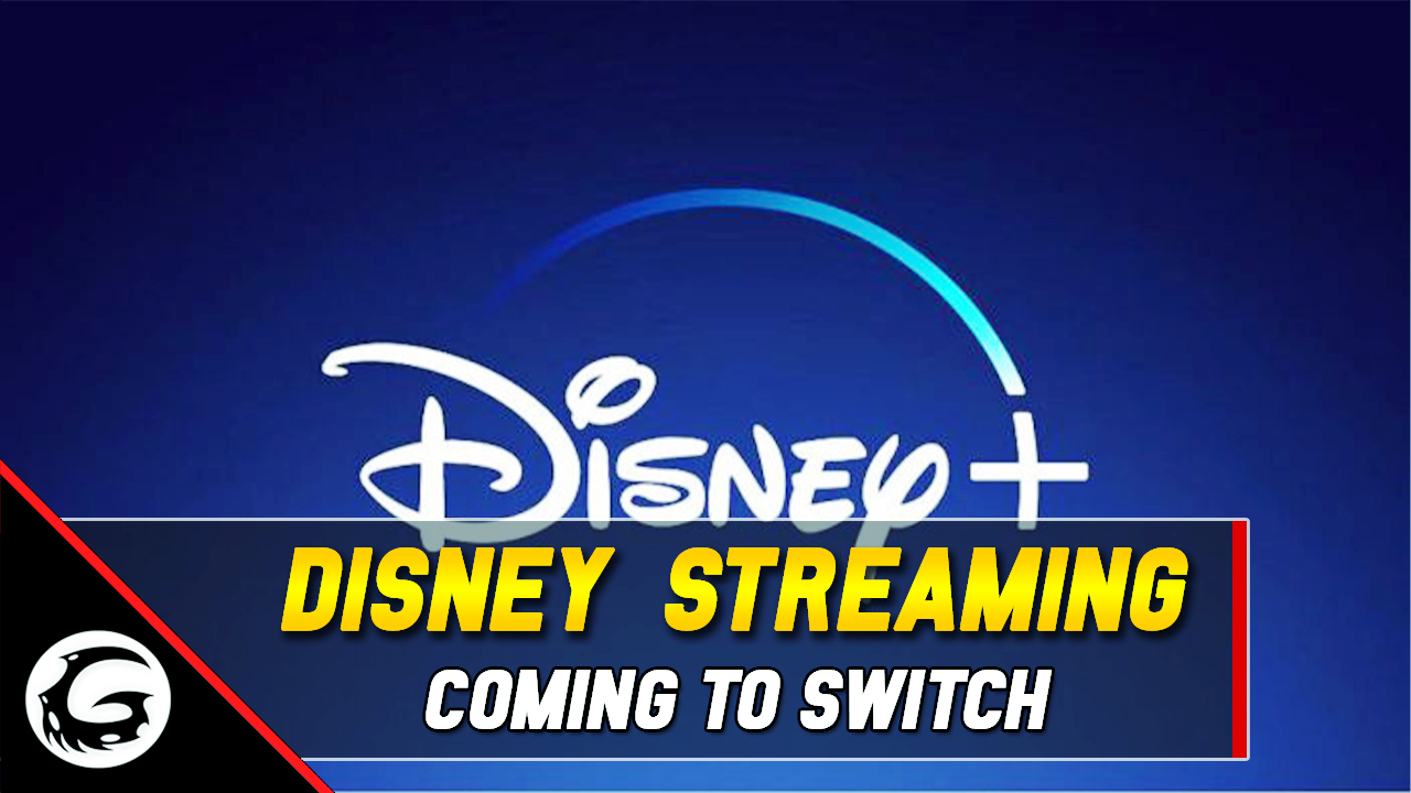 Disney+ Streaming Service is coming to Switch | Gaming Instincts