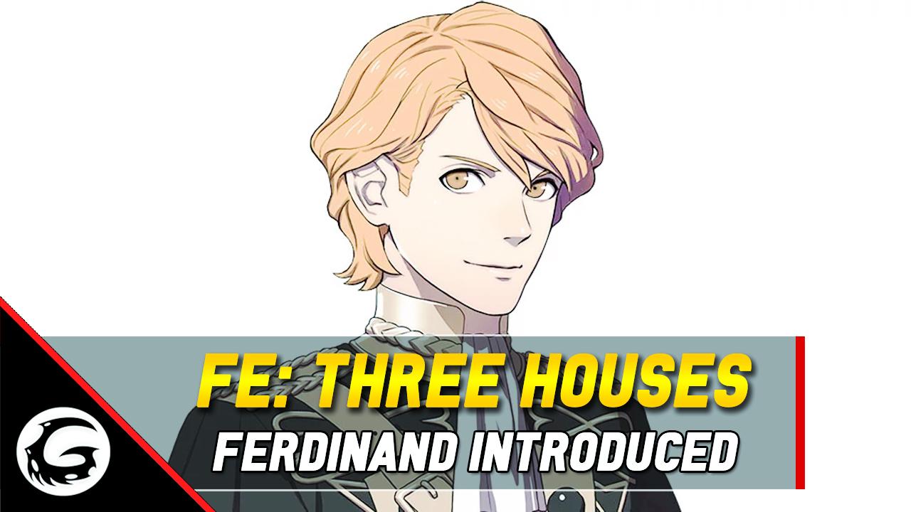 Ferdinand Introduced For Fire Emblem Three Houses Gaming Instincts Noble entre nobles hijo y heredero del duque de aegir, el primer ministro del imperio de adrestia. ferdinand introduced for fire emblem