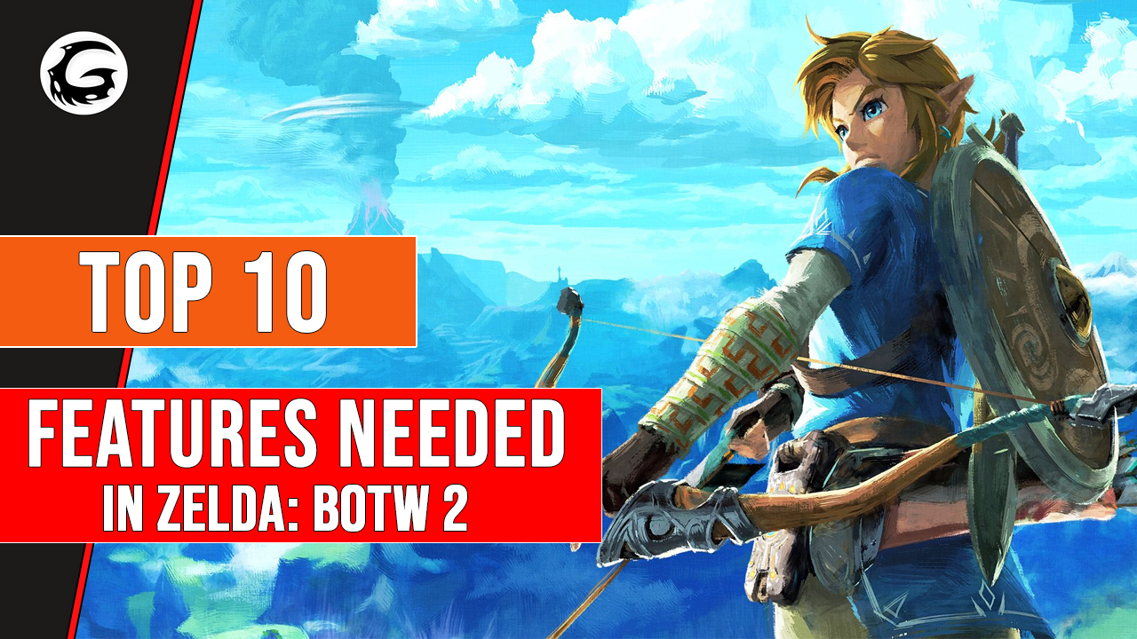 Top 10 Features We'd like to see in BOTW's Sequel | Gaming